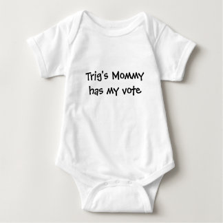 Trig's Mommy has my vote Shirts
