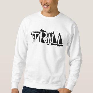 Trill Sweatshirt