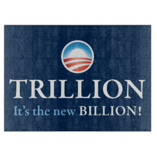 TRILLION IS THE NEW BILLION CUTTING BOARDS