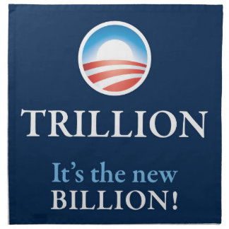 TRILLION IS THE NEW BILLION PRINTED NAPKINS