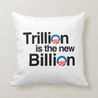 TRILLION IS THE NEW BILLION THROW PILLOW