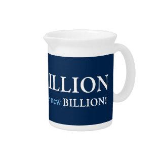 TRILLION IS THE NEW BILLION DRINK PITCHERS