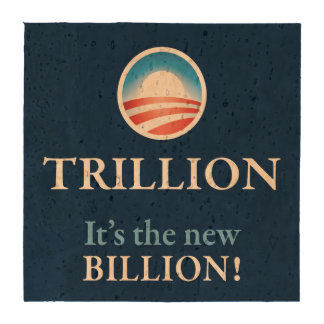 TRILLION IS THE NEW BILLION DRINK COASTERS