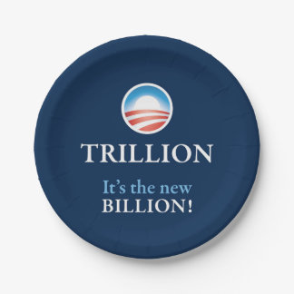 TRILLION IS THE NEW BILLION 7 INCH PAPER PLATE