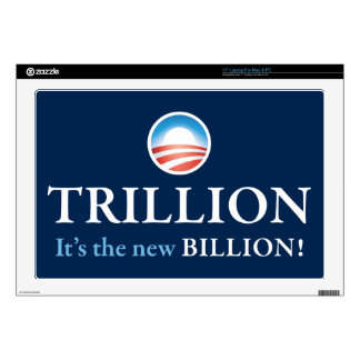 """TRILLION IS THE NEW BILLION DECALS FOR 17"""" LAPTOPS"""