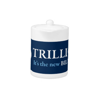 TRILLION IS THE NEW BILLION