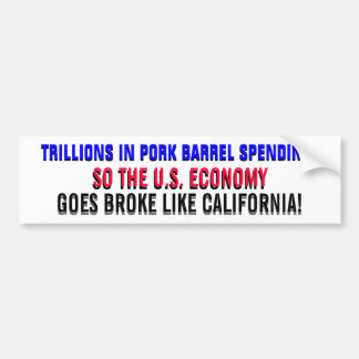 TRILLIONS IN PORK BARREL SPENDING! BUMPER STICKER