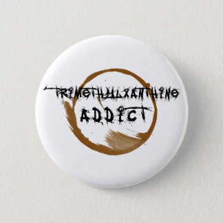 TriMeth Addict Button