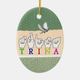 TRINA  ASL FINGERSPELLED NAME SIGN CERAMIC ORNAMENT