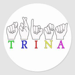 TRINA  ASL FINGERSPELLED NAME SIGN CLASSIC ROUND STICKER