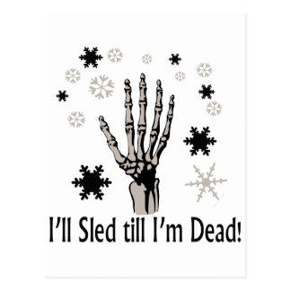 ¡Trineo hasta que soy muerto! Tarjetas Postales