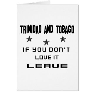 Trinidad and Tobago If you don't love it, Leave Card