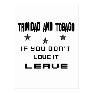 Trinidad and Tobago If you don't love it, Leave Postcard