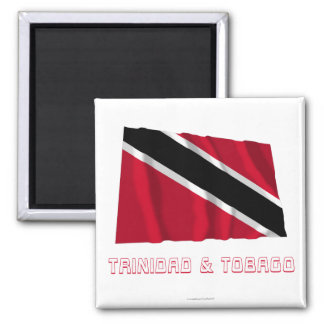 Trinidad and Tobago Waving Flag with Name 2 Inch Square Magnet
