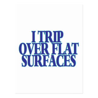 Trip Over Flat Surfaces Postcard