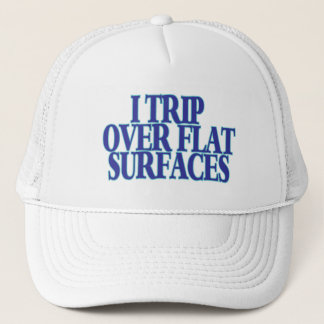 Trip Over Flat Surfaces Trucker Hat