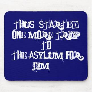 Trip To The Asylum  aa  Mousepad asylum