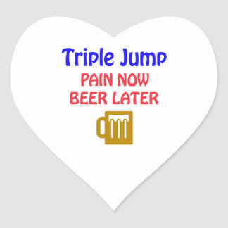 Triple Jump pain now beer later Heart Sticker