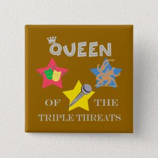 Triple Threat Queen Button
