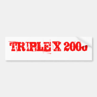 TRIPLE X 2000 BUMPER STICKER