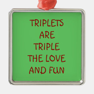 TRIPLETS ARE TRIPLE FUN AND LOVE ORNAMENT
