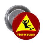 TRIP'N DUDE 12 BUTTON