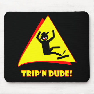 TRIP'N DUDE 12 MOUSE PAD