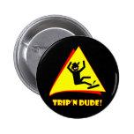 TRIP'N DUDE 12 PIN