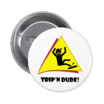 TRIP'N DUDE 8 BUTTONS