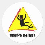 TRIP'N DUDE 8 ROUND STICKER