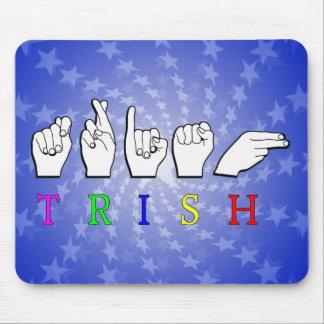TRISH FINGERSPELLED ASL FEMALE NAME MOUSE PAD