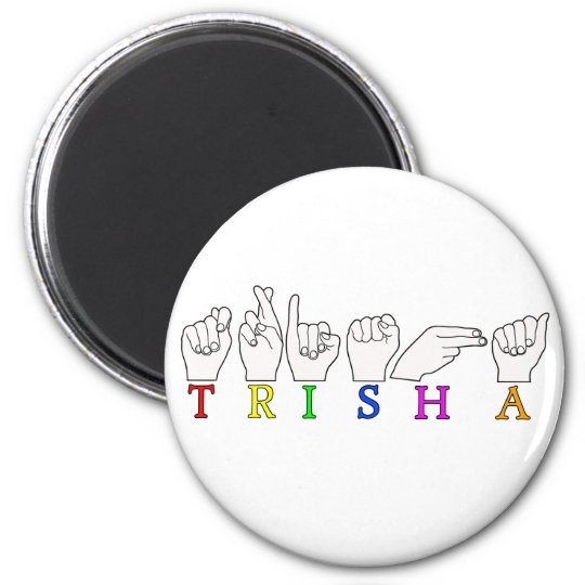 TRISHA ASL FINGERSPELLED NAME SIGN MAGNET