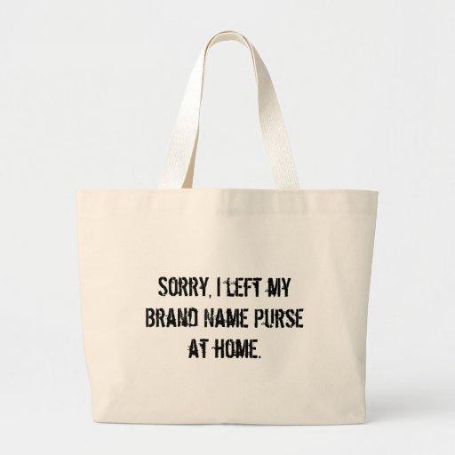 Triste, dejé mi monedero de la marca en casa. bolsas lienzo