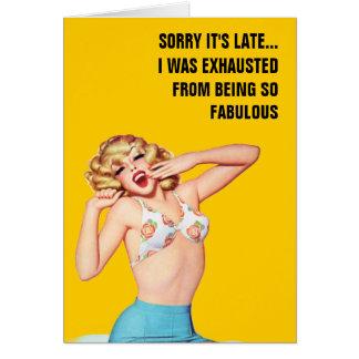 Triste es atrasado… yo fue agotado de ser fabuloso tarjeta de felicitación