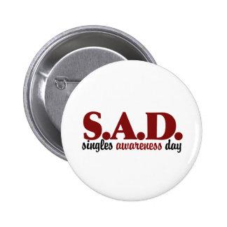 TRISTE escoge día de la conciencia Pin Redondo 5 Cm