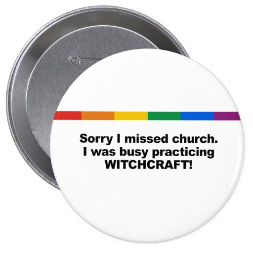 Triste falté la iglesia, yo estaba ocupado bruja e pin redondo de 4 pulgadas