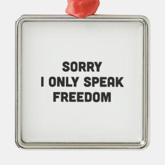 ¡Triste, hablo solamente la libertad! Adorno Navideño Cuadrado De Metal