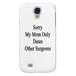 Triste mi mamá fecha solamente a otros cirujanos funda samsung s4
