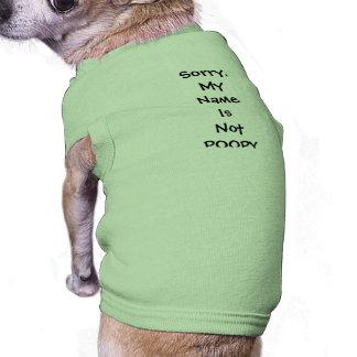 Triste, mi nombre no es camisa del perro de Poopy- Playera Sin Mangas Para Perro