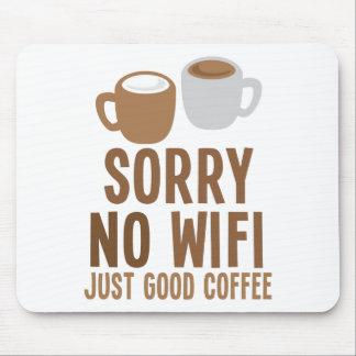 ¡Triste ningún buen café de WIFI apenas! Tapetes De Raton