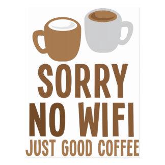 ¡Triste ningún wifi - apenas buen café! Tarjetas Postales