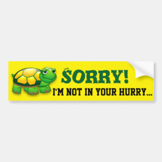 ¡Triste! No tengo su prisa… Pegatina Para Auto
