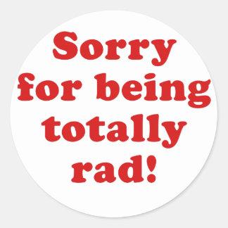 Triste para ser totalmente Rad Pegatinas Redondas