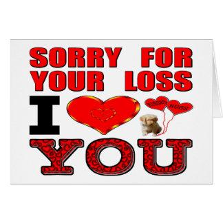 Triste para su pérdida te amo tarjeta de felicitación