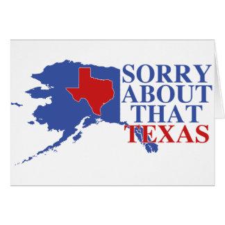 Triste sobre ese orgullo de Tejas - de Alaska Tarjetas