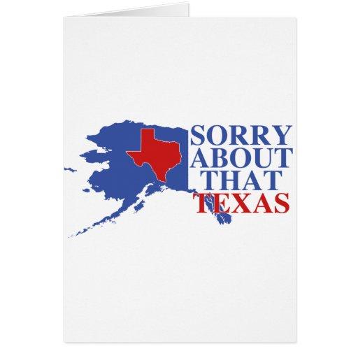 Triste sobre ese orgullo de Tejas - de Alaska Felicitaciones