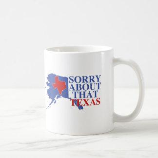 Triste sobre ese orgullo de Tejas - de Alaska Taza De Café
