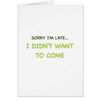 Triste soy atrasado tarjeta de felicitación