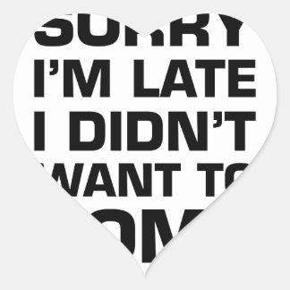 Triste soy atrasado yo no quise venir pegatina en forma de corazón