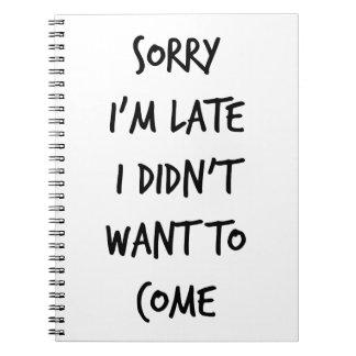 Triste soy atrasado yo no quise venir spiral notebooks